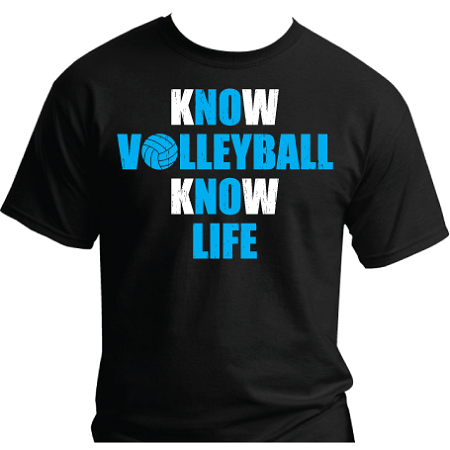 Know volleyball know life t shirt for Life is good volleyball t shirt